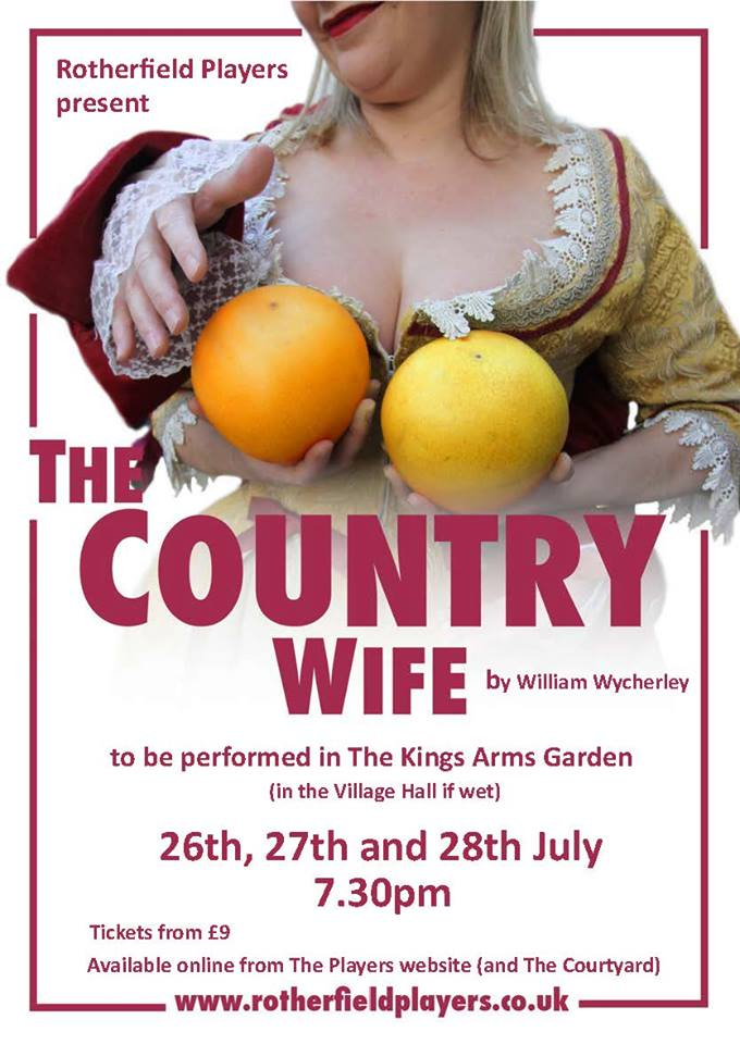 The Rotherfield Players summer production 'The Country Wife' a wonderful and hilariously funny restoration comedy.