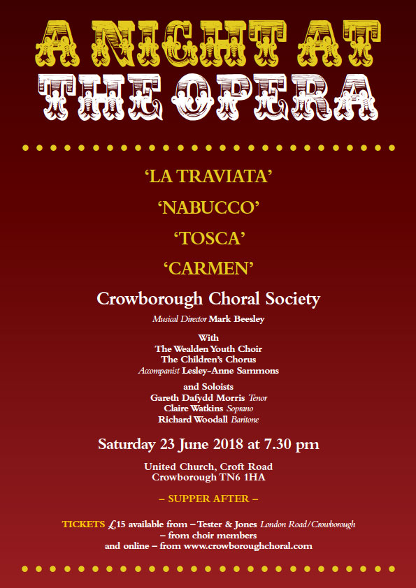 A Night at the Opera. Sections from La Traviata, Nabbucco, Tosca and Carmen performed by the Crowborough Choral Society perform Handel's Dixit Dominus and Haydn's Missa Sancti Nicolai on Saturday 23rd June 2018 at the United Church.