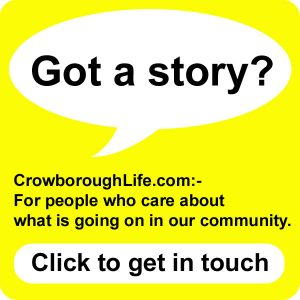 Got a story? CrowboroughLife.com:- For people who care about what is going on in our community.