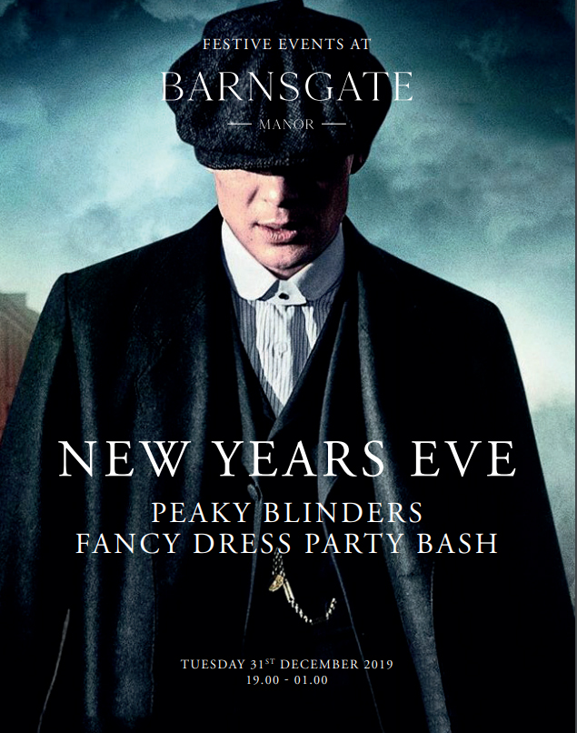 """Peaky Blinders"" New Years Eve Party on Tuesday 31st December 2019 at Barnsgate Manor. Barnsgate is located on the A22 at Heron's Ghyll, between Crowborough and Uckfield."