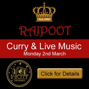 Rajpoot Indian Cuisine and Live Music from Wott The Hooper on Monday 2nd March in Crowborough