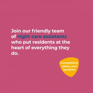 Join our friendly team of night care assistants who put residents at the heart of everything they do.  Competitive salary and benefits.