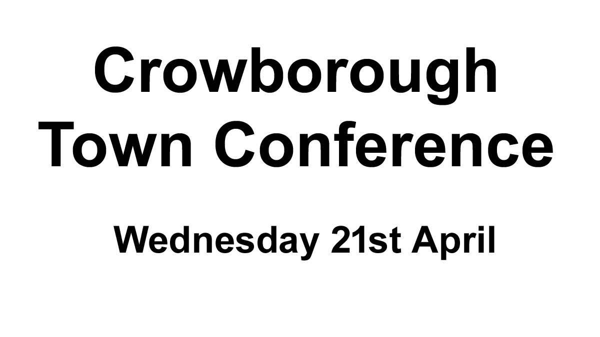 Crowborough Town Conference Wednesday 21st April 2021